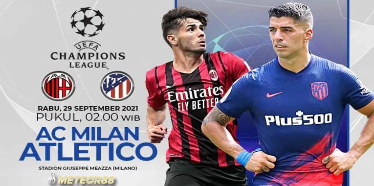Prediksi AC Milan Vs Atletico Madrid 29 September 2021 Liga Champions