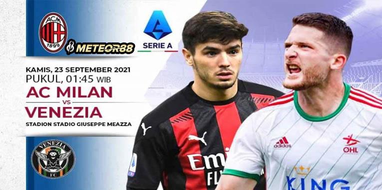PrediksiAC Milan Vs Venezia 23 September 2021 Serie A