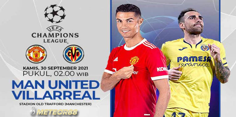 Prediksi Manchester United Vs Villarreal 30 September 2021 Liga Champions