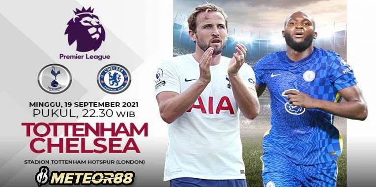 Prediksi Tottenham Hotspur Vs Chelsea 19 September 2021
